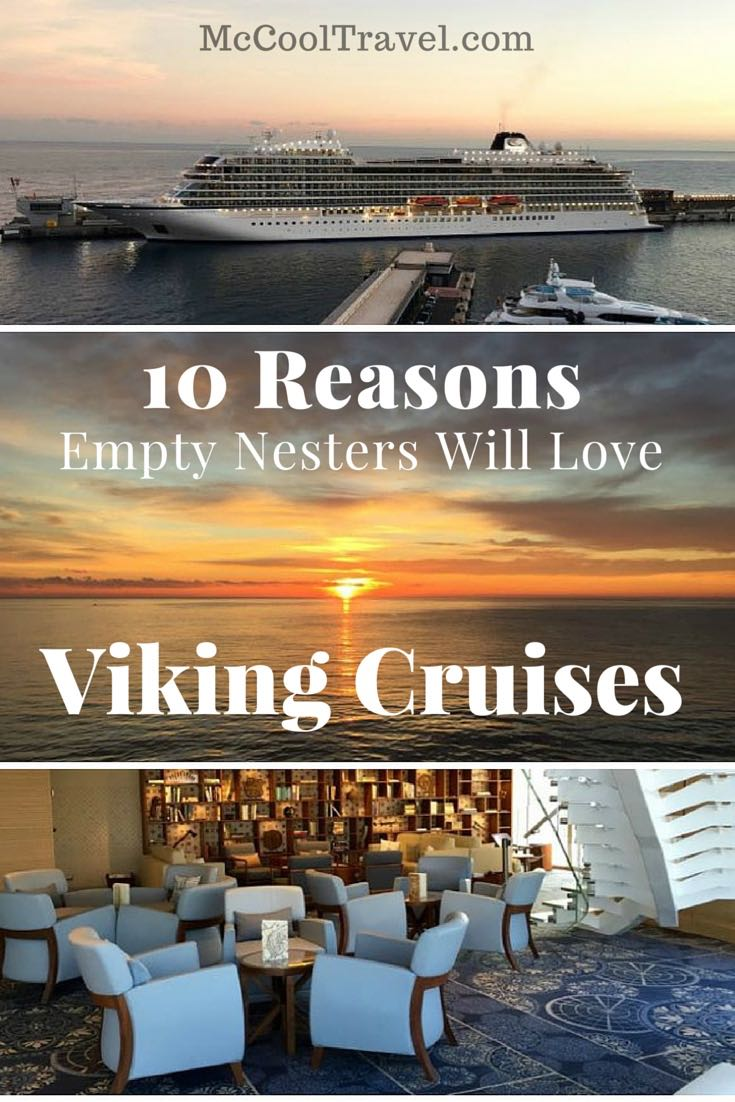 Viking Ocean Cruises deliver an ideal combination of relaxation, celebration, exploration, value, and fun that make a perfect getaway for empty nesters.