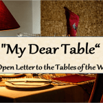 """""""My Dear Table"""" - An Open Letter to the Tables of the World"""