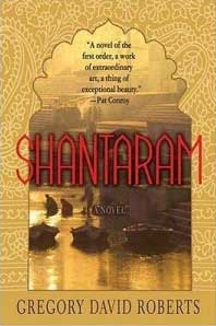 Shantaram ~ by Gregory David Roberts