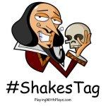 #ShakesTag