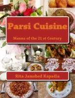 COOKBOOK: Parsi Cuisine - Manna of the 21st Century