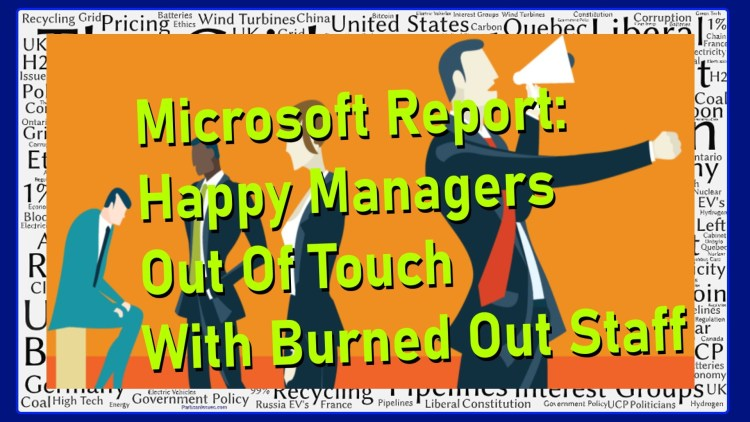 Microsoft Report Happy Managers Out Of Touch With Burned Out Employees