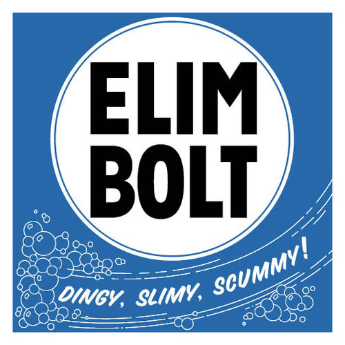 Elim Bolt Dingy Slimy Scummy