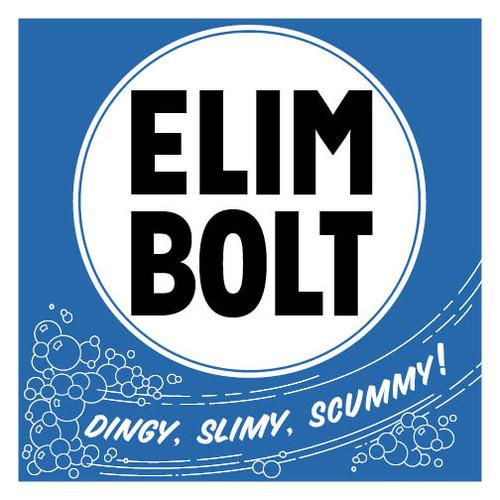 Elim Bolt Dingy Slimy Scummy