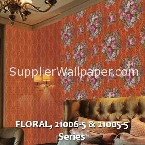 FLORAL, 21006-5 & 21005-5 Series