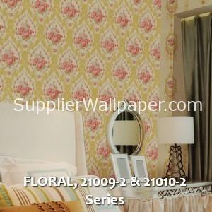 FLORAL, 21009-2 & 21010-2 Series