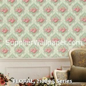 FLORAL, 21009-5 Series