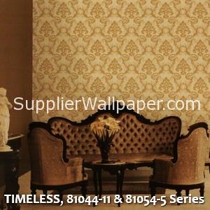 TIMELESS, 81044-11 & 81054-5 Series
