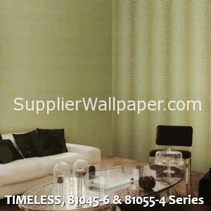 TIMELESS, 81045-6 & 81055-4 Series