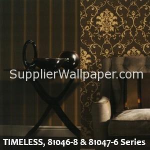 TIMELESS, 81046-8 & 81047-6 Series