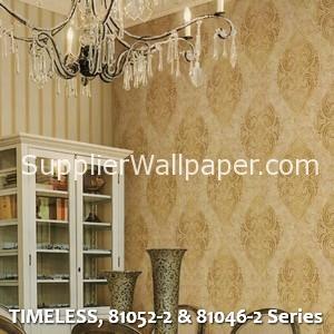 TIMELESS, 81052-2 & 81046-2 Series