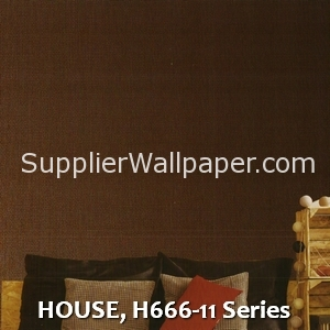 HOUSE, H666-11 Series