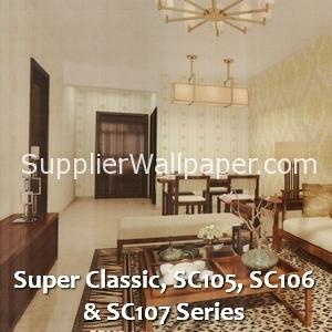 Super Classic, SC105, SC106 & SC107 Series