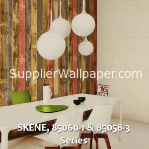 SKENE, 85060-1 & 85058-3 Series