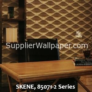 SKENE, 85071-2 Series