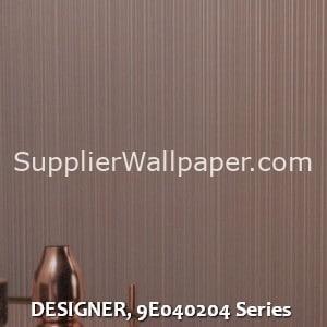 DESIGNER, 9E040204 Series