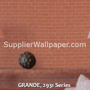 GRANDE, 2931 Series