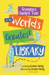 Grandma's Guided Tour of the World's Greatest Library By Grandma and Granpa Gundy