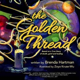 The Golden Thread by Brenda Harman, based on a true story of death, grief and healing