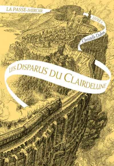 La passe-miroir tome 2 Les disparus de Clairdelune Christelle Dabos