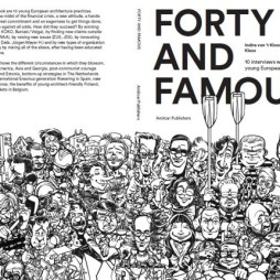 By Indira van 't Klooster. Forty and Famous, 10 interviews with young European architects, includes interviews with Jürgen Mayer H, Assemble, Florian Idenburg, ZUS Architects, ALA, KOKO, Chartier Dalix, WWAA. Illustrations by: Klaus. https://klaustoon.wordpress.com/tag/forty-and-famous/ For sale at: https://www.naibooksellers.nl/forty-and-famous-indira-van-t-klooster.html?___store=english&___from_store=default