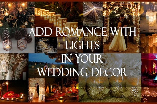 Add romance with Lights In your Wedding Decor - A2zWeddingCards