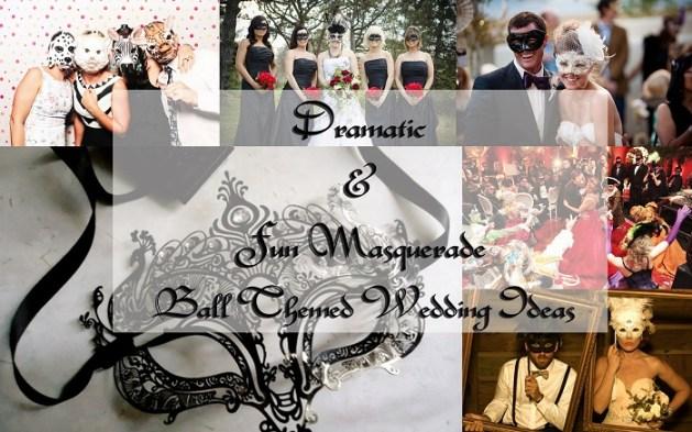 Dramatic Fun Masquerade Ball Themed Wedding Ideas