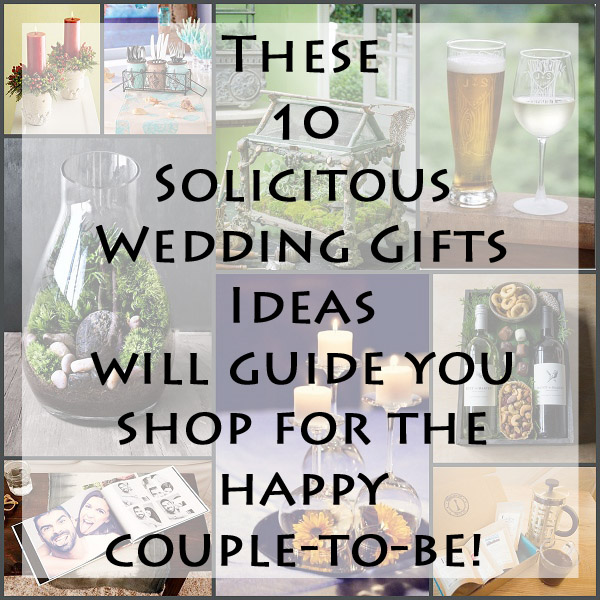 10 Solicitous Wedding Gifts Ideas
