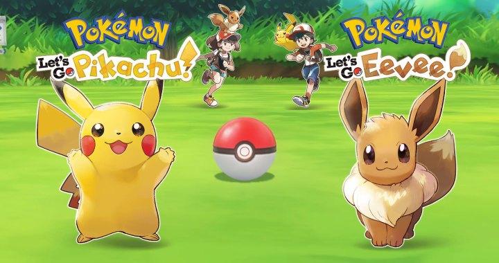okémon: Let's Go, Pikachu! and Pokémon: Let's Go, Eevee!