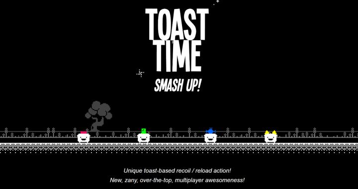 Toast Time: Smash Up!
