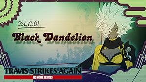 Travis Strikes Again: No More Heroes DLC #1 Black Dandelion