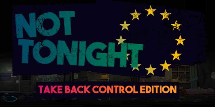 Not Tonight: Take Back Control Edition