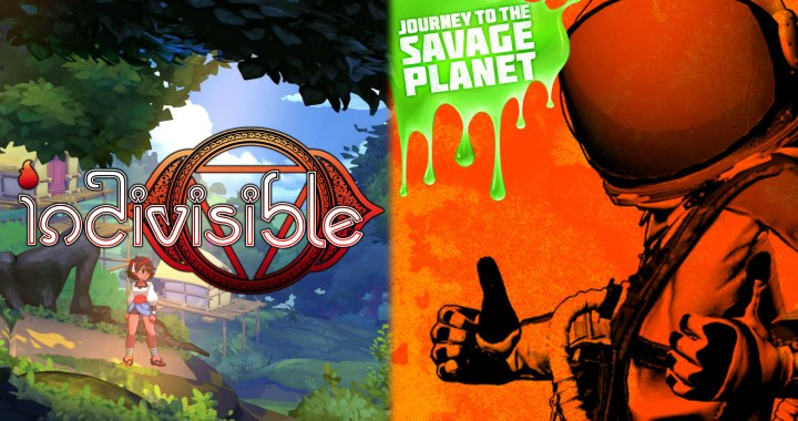 OURNEY TO THE SAVAGE PLANET AND INDIVISIBLE FOR NINTENDO SWITCH NOW AVAILABLE