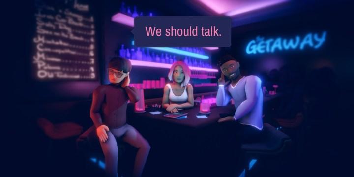 We should talk.