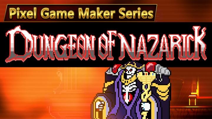 Pixel Game Maker Series DUNGEON OF NAZARICK