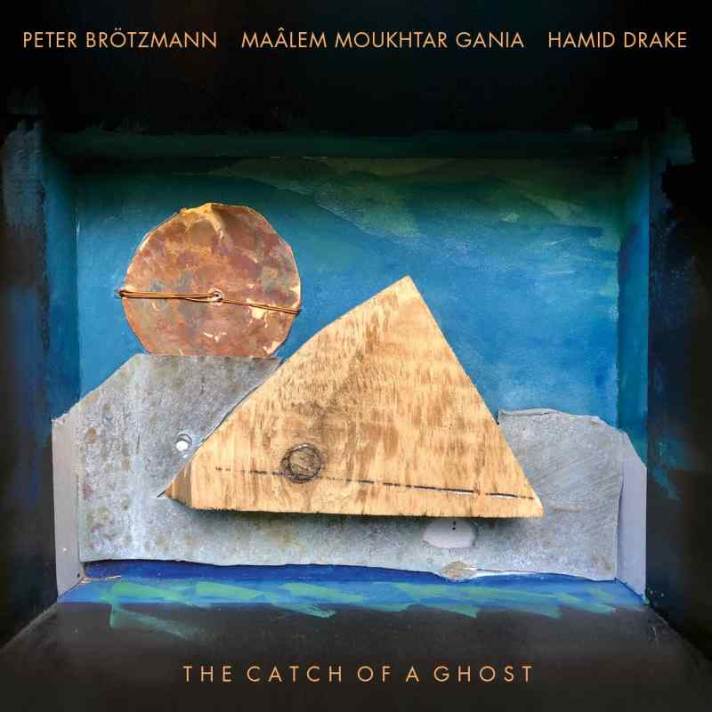 Peter Brötzmann & Maâlem Moukhtar & Hamid Drake -  THE CATCH OF A GHOST - i dischi di angelica IDA 041 - COVER