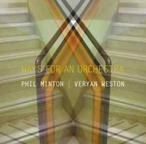Phil Minton & Veryan Weston_Ways for an Orchestra - i dischi di angelica IDA 036 - COVER web