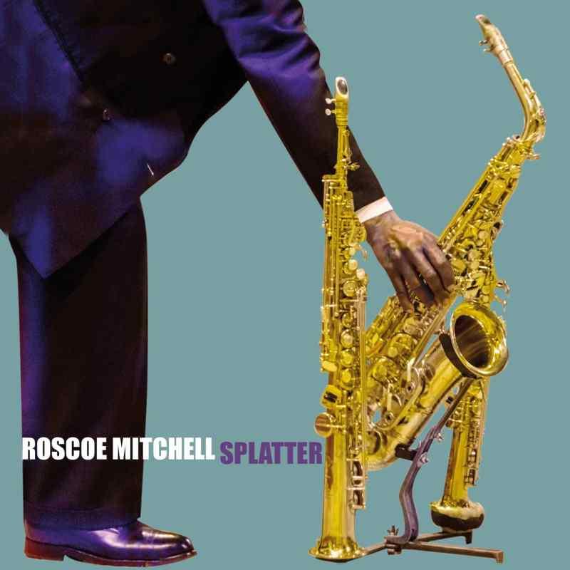 Roscoe Mitchell SPLATTER - i dischi di angelica IDA 040 - COVER