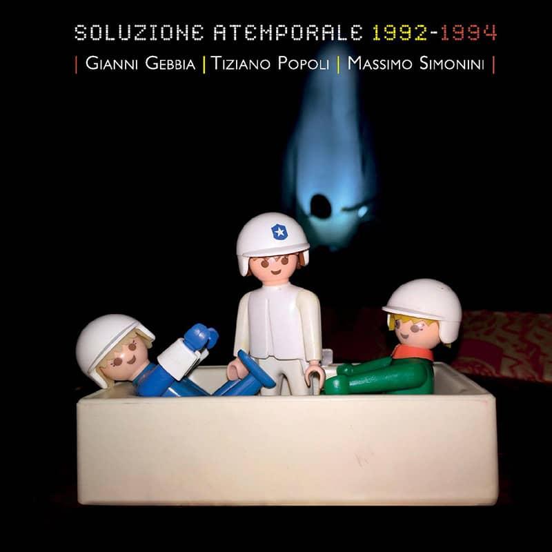 Gianni Gebbia + Tiziano Popoli + Massimo Simonini - Soluzione atemporale 1992-1994