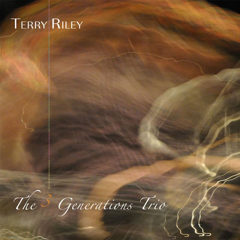 Terry Riley - The 3 Generations Trio