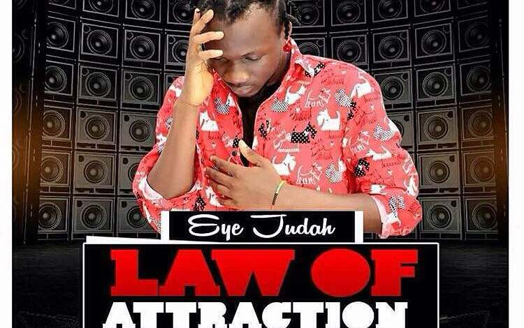 LYRICS: Eye Judah Law Of Attraction