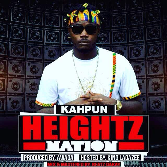 Kahpun - Heightz Nation (Shanti Riddim) Prod. By Awaga