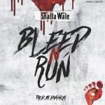 Shatta Wale – Bleed N Run (Prod. By Da Maker)