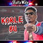 Shatta Wale – Korle Bu (Prod. By BeatBoss Tims)