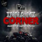 Shatta Wale – Inna Mi Corner Ft. Addiself x Captan x Rysto