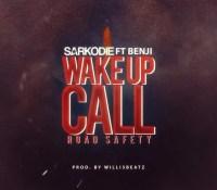 Sarkodie – Wake Up Call (Road Safety) Ft. Benji (Prod. By Willis Beatz)