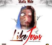 Shatta Wale – Like Jesus(Prod. By Chensee Beatz)