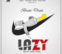 Brain Drain – Lazy(Prod. By Target Studio)