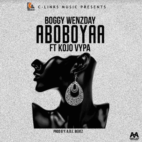 Boggy Wenzday - Aboboyaa Ft. Kojo Vypa (Prod. By ABE Beatz)