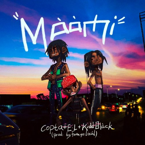 Copta – Maami Ft. Kiddblack & E.L (Prod. by Foreign Local)